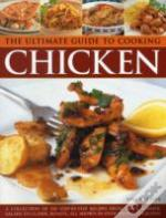 Ulitmate Guide To Cooking Chicken