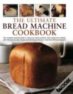 Ultimate Bread Machine Book