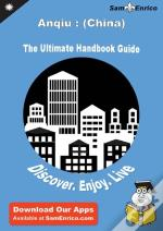 Ultimate Handbook Guide To Anqiu : (China) Travel Guide