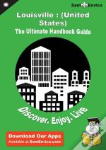 Ultimate Handbook Guide To Louisville : (United States) Travel Guide