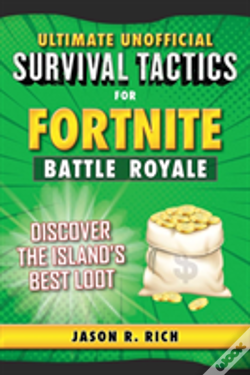 Wook.pt - Ultimate Unofficial Survival Tactics For Fortnite Battle Royale: Discover The
