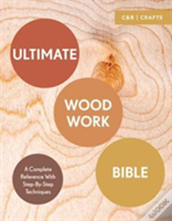 Wook.pt - Ultimate Woodwork Bible