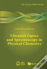 Ultrafast Optics And Spectroscopy In Physical Chemistry: A Textbook For Those Who Are New To The Field