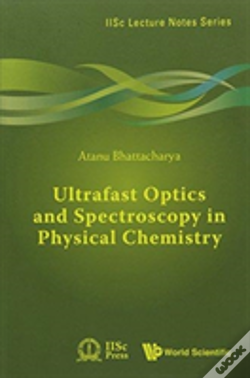 Wook.pt - Ultrafast Optics And Spectroscopy In Physical Chemistry: A Textbook For Those Who Are New To The Field