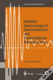 Ultrafast Spectroscopy Of Semiconductors And Semiconductor Nanostructures