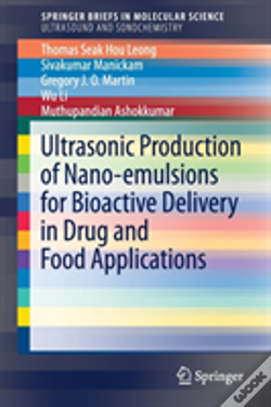 Wook.pt - Ultrasonic Production Of Nano-Emulsions For Bioactive Delivery In Drug And Food Applications