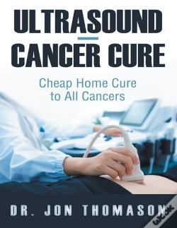 Wook.pt - Ultrasoundcancer Cure: Cheap Home Cure To All Cancers