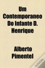 Um Contemporaneo Do Infante D. Henrique