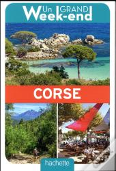 Un Grand Week-End En Corse. Le Guide