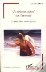 Un Nouveau Regard Sur L'Anorexie ; La Danse Comme Solution Possible