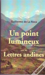 Un Point Lumineux ; Lettres Andines