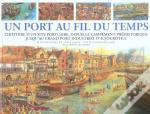 Un Port Au Fil Du Temps