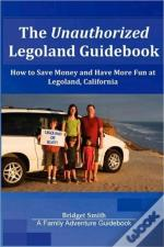 Unauthorized Legoland Guidebook