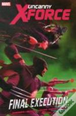 Uncanny X-Force: Final Execution - Book 1