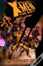 Uncanny X-Men - The New Age Volume 2: The Cruelest Cut Tpb