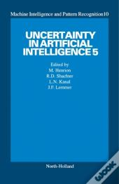 Uncertainty In Artificial Intelligence 5