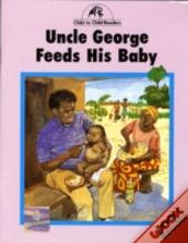 Uncle George Feeds Baby