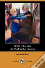 Uncle Titus And His Visit To The Country (Dodo Press)