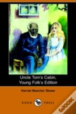 Uncle Tom'S Cabin, Young Folks' Edition (Illustrated Edition) (Dodo Press)