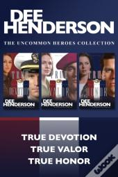 Uncommon Heroes Collection: True Devotion / True Valor / True Honor