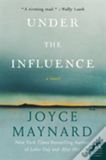 Under The Influence A Novel Pb