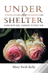 Under The Shelter