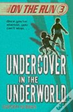 Undercover In The Underworld