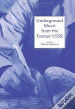 Underground Music From The Former Ussr