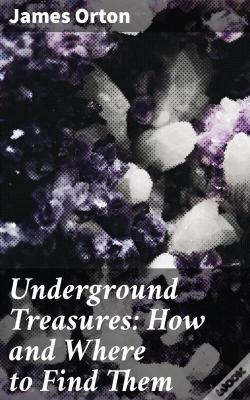 Wook.pt - Underground Treasures: How And Where To Find Them