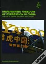 Undermining Freedom Of Expression In China