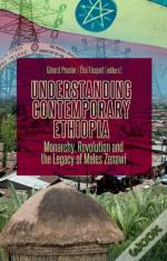 Understanding Contemporary Ethiopia: Monarchy, Revolution And The Legacy Of Meles Zenawi