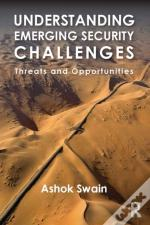 Understanding Emerging Security Challenges: Threats And Opportunities