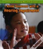 Understanding Health Issues: I Know Someone With A Hearing Impairment