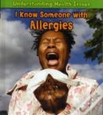 Understanding Health Issues: I Know Someone With Allergies
