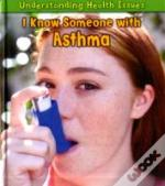 Understanding Health Issues: I Know Someone With Asthma