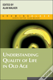 Understanding Quality Of Life In Old Age