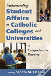 Understanding Student Affairs At Catholic Colleges And Universities