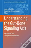 Understanding The Gut-Bone Signaling Axis