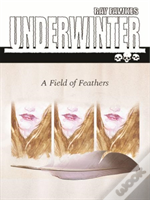 Underwinter: A Field Of Feathers