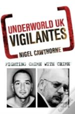 Underworld Uk Vigilantes