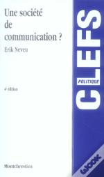 Une Societe De Communication (4e Edition)