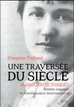 Une Traversee Du Siecle, Marguerite Thibert