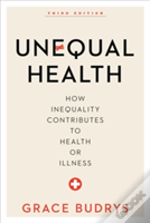 Unequal Health 3ed How Inequalcb