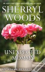 Unexpected Mommy (And Baby Makes Three - Book 6)