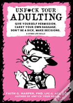 Unf#Ck Your Adulting