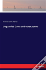 Unguarded Gates And Other Poems
