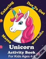 Unicorn Activity Book For Kids Ages 4-8 Coloring, Dot To Dot, Mazes, Word Search And More