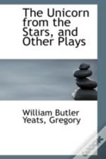 Unicorn From The Stars, And Other Plays