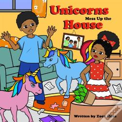 Wook.pt - Unicorns Mess Up The House