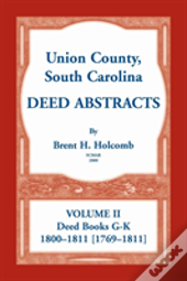 Union County, South Carolina Deed Abstracts, Volume Ii